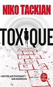 Toxique - Niko Tackian - Babelio